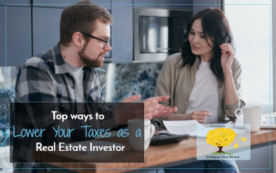 Top Ways to Lower your Taxes As A Real Estate Investor